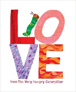 10 Under $10 - Valentine's Day Gifts For Kids - Love from The Very Hungry Caterpillar