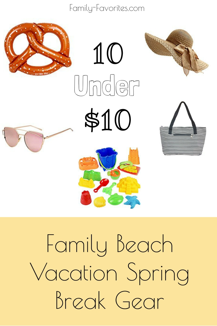 10 Under $10 - Family Beach Vacation Spring Break Gear