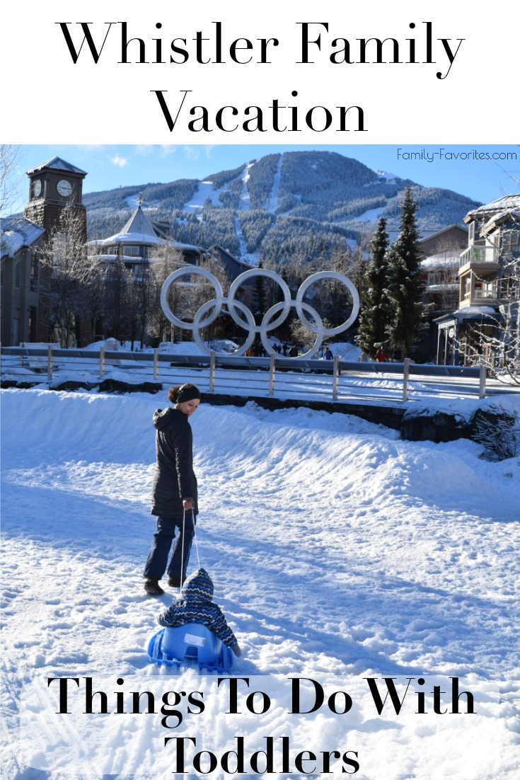 Whistler Family Vacation - Things To Do With A Toddler in Whistler